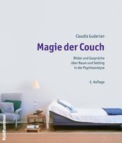 Magie der Couch - Bilder und Gespräche über Raum und Setting in der Psychoanalyse