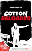 Jack Lance: Cotton Reloaded - Sammelband 08 ★★★★★