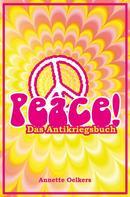 Annette Oelkers: Peace! - Das Antikriegsbuch