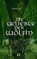 Diana Lee: Die Geliebte der Wölfin ★★★★