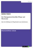 Adalbert Rabich: Der Management-Konflikt Pflege und Ökonomie