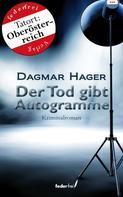 Dagmar Hager: Der Tod gibt Autogramme: Österreich-Krimi ★★★★