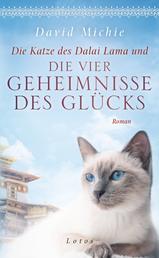 Die Katze des Dalai Lama und die vier Geheimnisse des Glücks - Roman