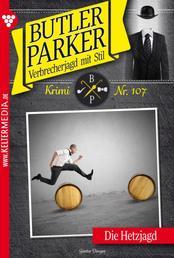 Butler Parker 107 – Kriminalroman - Die Hetzjagd