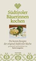 Karin Longariva: Südtiroler Bäuerinnen kochen ★★★