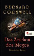 Bernard Cornwell: Das Zeichen des Sieges ★★★★