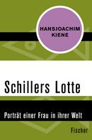 Hansjoachim Kiene: Schillers Lotte