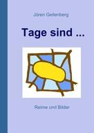 Jören Geilenberg: Tage sind ...