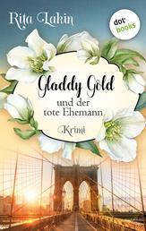 Gladdy Gold und der tote Ehemann: Band 4 - Kriminalroman
