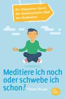 Timm Kruse: Meditiere ich noch oder schwebe ich schon? ★★★★