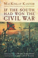 MacKinlay Kantor: If The South Had Won The Civil War