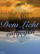 Liane Sanden: Dem Licht entgegen