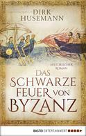 Dirk Husemann: Das schwarze Feuer von Byzanz ★★★