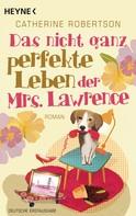 Catherine Robertson: Das nicht ganz perfekte Leben der Mrs. Lawrence ★★★★