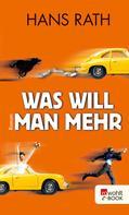 Hans Rath: Was will man mehr ★★★★