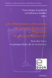 Les littératures africaines de langue francaise à l'époque de la postmodernité - Etat des lieux et perspectives de la recherche
