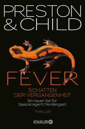 Fever - Schatten der Vergangenheit - Ein neuer Fall für Special Agent Pendergast