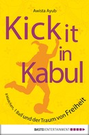 Awista Ayub: Kick It in Kabul