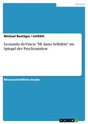 """Leonardo da Vincis """"Hl. Anna Selbdritt"""" im Spiegel der Psychoanalyse"""