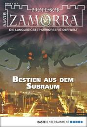 Professor Zamorra 1177 - Horror-Serie - Bestien aus dem Subraum