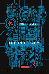 Infomocracy - Book One of the Centenal Cycle