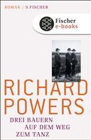 Richard Powers: Drei Bauern auf dem Weg zum Tanz ★★★
