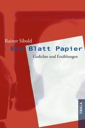 Ein Blatt Papier - Gedichte und Erzählungen