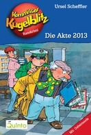 Ursel Scheffler: Kommissar Kugelblitz 20. Die Akte 2013 ★★★★★