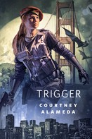 Courtney Alameda: Trigger