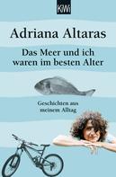 Adriana Altaras: Das Meer und ich waren im besten Alter