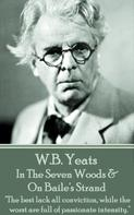 William Butler Yeats: In The Seven Woods & On Baile's Strand ★★★★★