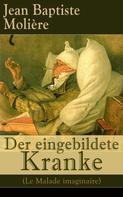 Molière: Der eingebildete Kranke (Le Malade imaginaire)
