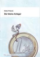 Dieter Fritsche: Der kleine Anleger ★★★★