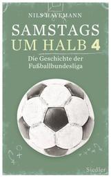 Samstags um halb vier - Die Geschichte der Fußballbundesliga