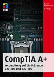 CompTIA A+ (mitp Professional) - Vorbereitung auf die Prüfungen #220-801 und #220-802