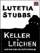 Lutetia Stubbs: Lutetia Stubbs - KellerLeichen