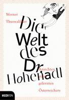 Werner Thuswaldner: Die Welt des Dr. Hohenadl