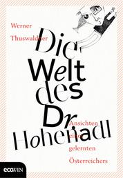 Die Welt des Dr. Hohenadl - Ansichten eines gelernten Österreichers