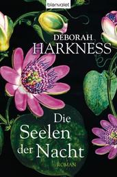 """Die Seelen der Nacht - Roman - Das Buch zur Serie """"A Discovery of Witches"""""""