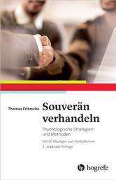 Souverän verhandeln - Psychologische Strategien und Methoden. Mit 20 Übungen zum Selbstlernen