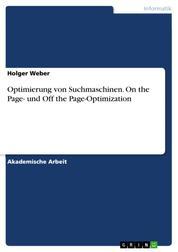 Optimierung von Suchmaschinen. On the Page- und Off the Page-Optimization
