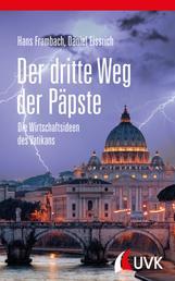 Der dritte Weg der Päpste - Die Wirtschaftsideen des Vatikans
