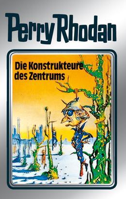 Perry Rhodan 41: Die Konstrukteure des Zentrums (Silberband)