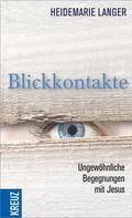 Heidemarie Langer: Blickkontakte