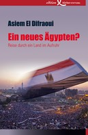 Asiem El Difraoui: Ein neues Ägypten? ★★★★