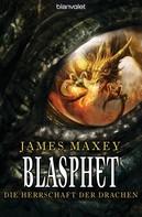 James Maxey: Blasphet ★★★★★