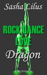 Rock Dance Love_3 - DRAGON - Gay Rockstar Romance