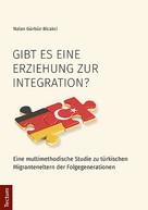 Nalan Gürbüz-Bicakci: Gibt es eine Erziehung zur Integration?