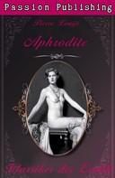 Pierre Louijs: Klassiker der Erotik 22: Aphrodite