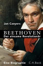 Beethoven - Der einsame Revolutionär